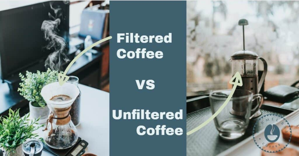 Filtered vs unfiltered coffee