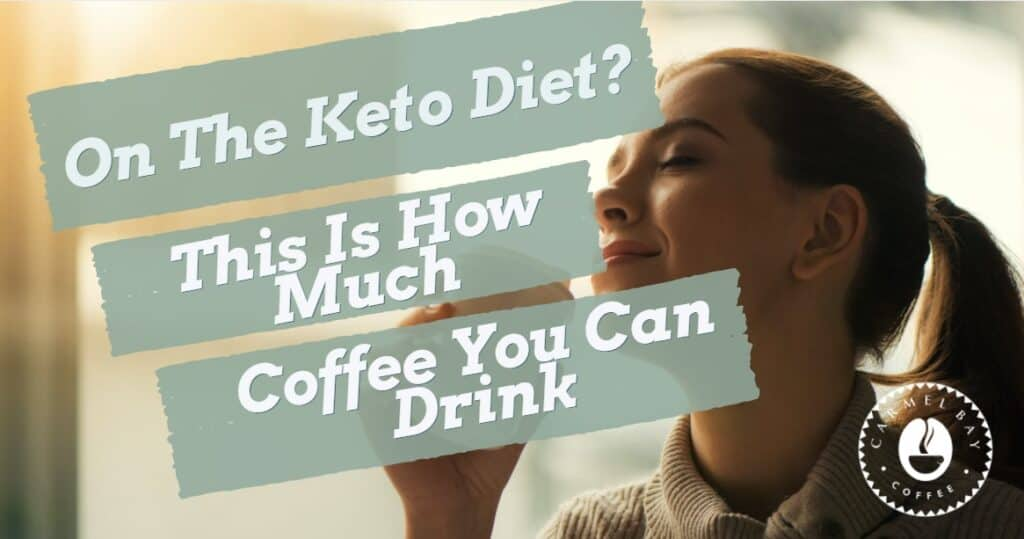 On The Keto Diet This Is How Much Coffee You Can Drink